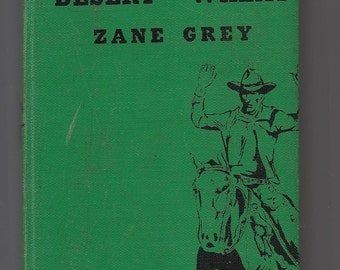 Vintage Hardcover, Vintage Book, Vintage Western, Zane Grey, The Desert Of Wheat, 1910 Hardcover Book