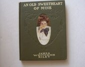 1902 An Old Sweetheart of mine book by James Whitcomb Riley