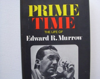 1st edition 1969 Prime Time The Life  of Edward R  Murrow Book