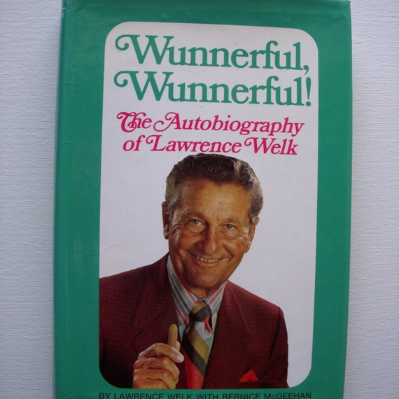 1971 signed  Wunnerful, Wunnerful,   Lawrence Welk autobiography book