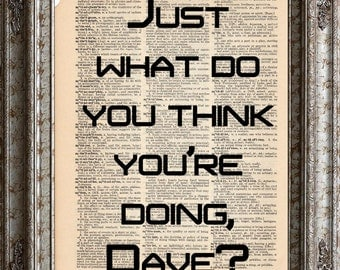 2001 A Space Odyssey Quote 3 Just What Do You Think Youre Doing Dave on Vintage Upcycled Dictionary Art Print Science Fiction Movie Recycled