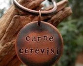 READY TO SHIP- Custom Key Chain- Seize the Beer- Carpe Cerevisi