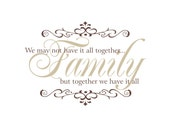 Family Vinyl Wall Decal We May Not Have It All Together Wall Quote Saying for Living Room Family Room Foyer 22Hx32W FS157