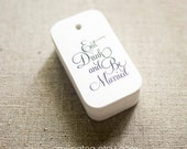 Eat Drink and Be Married Gift Tags - Wedding Favor Tags - Thank you tags - Favor Bag Tags - Bridal Shower -  (Item code: J272)