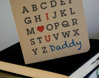 FATHERS Day Printable Card - Alphabet Greeting Card - I LOVE U Daddy - Print Your Own