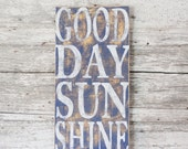Good Day Sun Shine - Hand Painted Sign