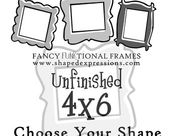 4x6 whimsical picture frame - unfinished - Choose your shape