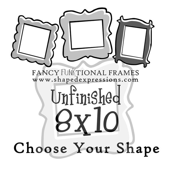 8x10 whimsical picture frame - unfinished - Choose your shape