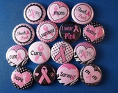 Breast Cancer awareness set of fifteen 1 inch buttons/ your choice of pendant inserts, magnets, zipper pulls,  or flatbacks