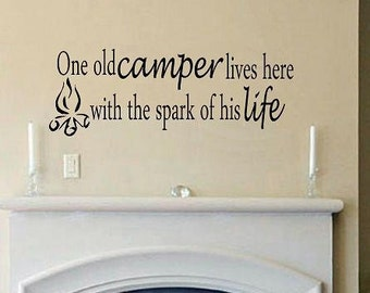 One old camper lives here with the spark of his life wall decal WD vinyl decal wall quote camp decal camp decor decal living room entry way