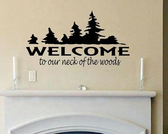 vinyl wall decal quote Welcome to our neck of the woods