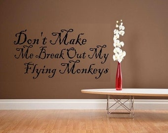 Don't make me Flying Monkeys wicked witch WD wall decal quote