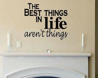 vinyl wall decal quote The best things in life arent things