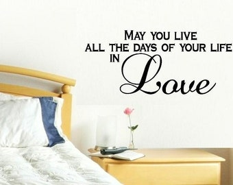 wall decal May you live all the days of your life in Love quote