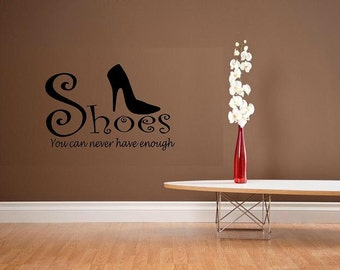 wall decal Shoes you can never have enough quote