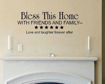 vinyl wall decal quote Bless this Home with friends and family love and laughter forever after