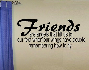 vinyl wall decal quote Friends are angels that lift us to our feet when