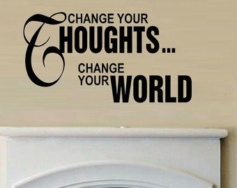 Change your thoughts .. change your world quote wall decal bedroom decal living room decal wall decor vinyl lettering home decor