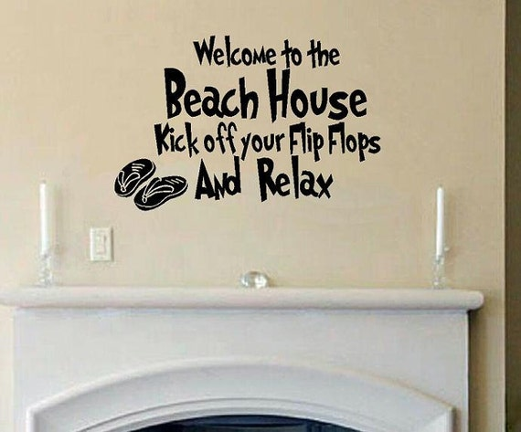 vinyl wall decal quote Welcome to the Beach House kick off your flip flops and relax