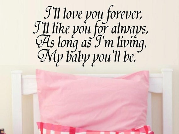 Vinyl Wall Decal Quote I'll Love You Forever My Baby