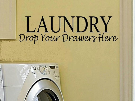 Laundry drop your drawers here wall decal laundry wall decor vinyl decal laundry decor wall quote laundry room decal wash decal funny decal