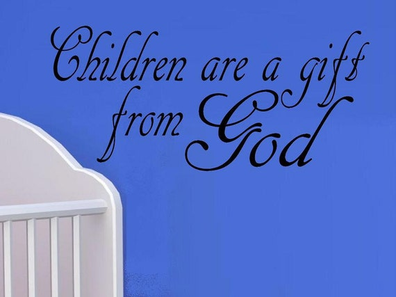 Vinyl Wall Decal Quote Children Are A Gift From God