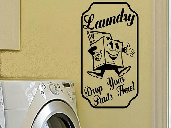 Vintage decal wall decal laundry drop your pants here laundry for Laundry room wall art