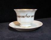 "Vintage cup and saucer - Victorian, ""Remember Me,"" late 1800's"