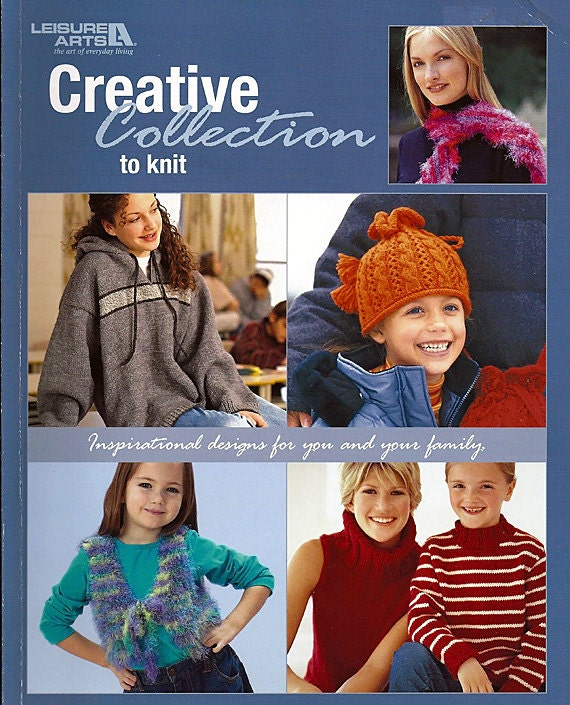 Creative Collection to Knit Designs for the Whole Family Leisure Arts