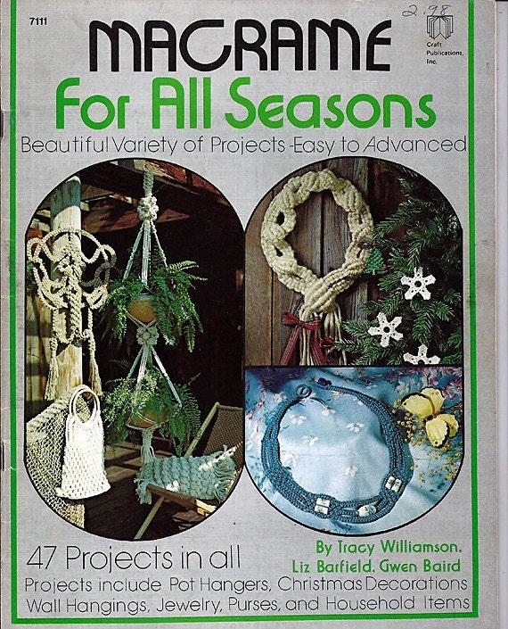 Macrame For All Seasons  Macrame Pattern Book 7111