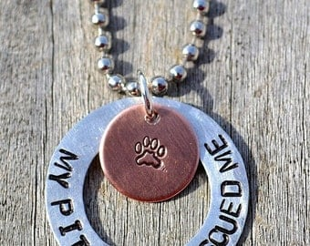 My Pit Bull Rescued Me Handstamped Necklace