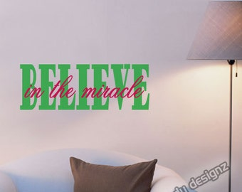 Christmas Decorations - Believe In The Miracle - Vinyl Wall Decal - Wall Art Quote - Vinyl Wall Sticker - Lettering - 23 X 10