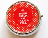 Case, Pill Box, Keep Calm Take A Pill, Pill Case, Pill Container, Gift for her, Red (639)
