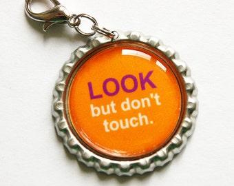 Funny zipper pull, look but dont touch, zipper pull, purse charm, bag charm, Humor, Orange (1041)