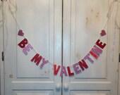 Be My Valentine Banner -- Valentines Day Decoration / Photo Prop