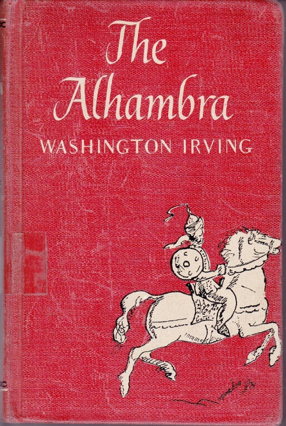 Spanish travelogue vintage book The Alhambra by Washington Irving, legends and sights of antique Granada, great gift for armchair traveller