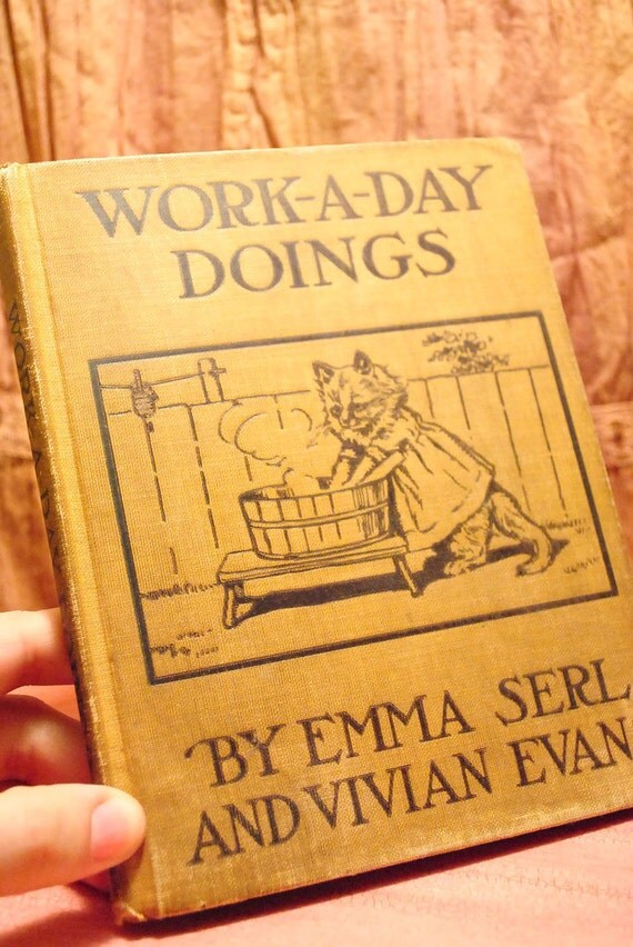 Children's Animal Storybook 1916 - Work a Day Doings by Emma Serl and Vivian Evan