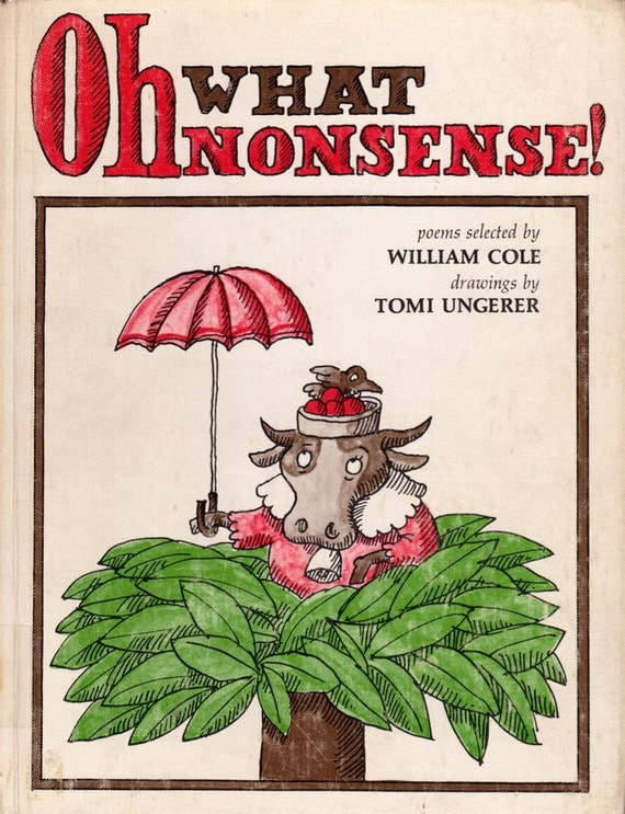 Oh, What Nonsense poems selected by William Cole, illustrated by Tomi Ungerer