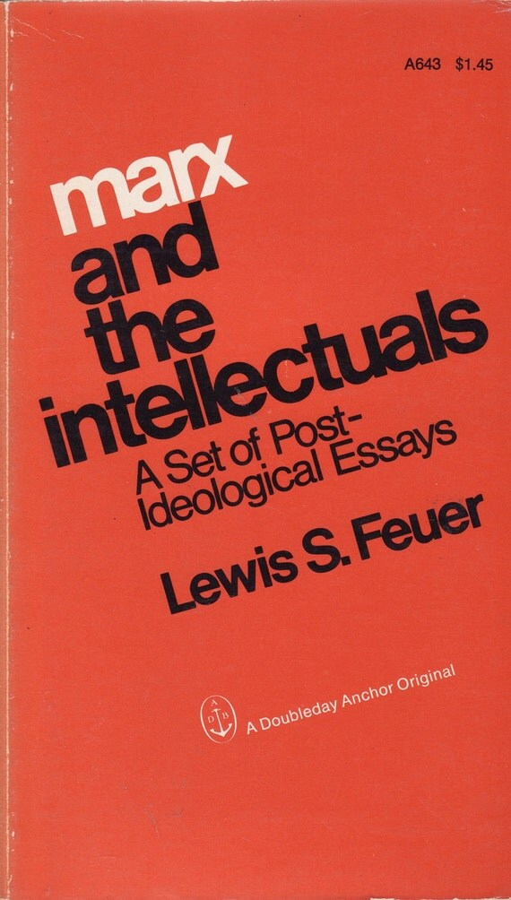 Marx and the Intellectuals: a Set of Post-Ideological Essays - Lewis S. Feuer