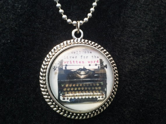 """Pop culture necklace: """"Well, she lives for the written word"""""""