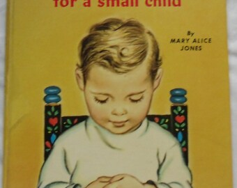 Vintage Childrens Book - Prayers and Graces for a small child by Mary Alice Jones - Rand McNally 1960