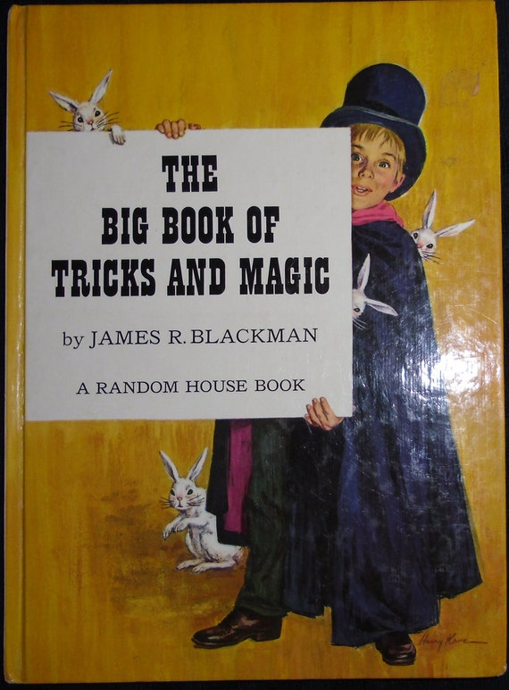 Vintage Childrens Book / The Big Book of Tricks and Magic  / James R. Blackman 1962
