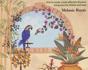 Trompe L'Oeil Murals Using Stencils - Decorative Painting Book - Painting Techniques - Scenic Panel Painting - Melanie Royals