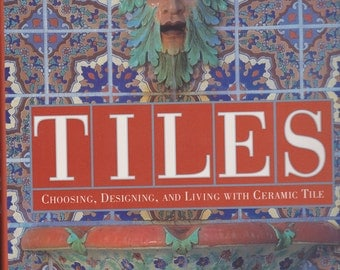 Decorating Book: Tiles - Choosing, Designing, and Living with Ceramic Tile