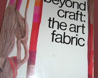 Beyond Craft The Art Fabric Book by Mildred Constantine & Jack Lenore Larsen Color Plates Illustrations