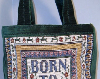 "A ""Born to Shop"" Tapestry Totebag with Quilted Lining and Inside Pockets"