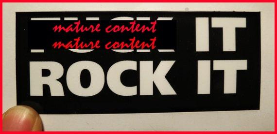 F - ck It Rock It High Quality Vinyl Sticker Mature Content