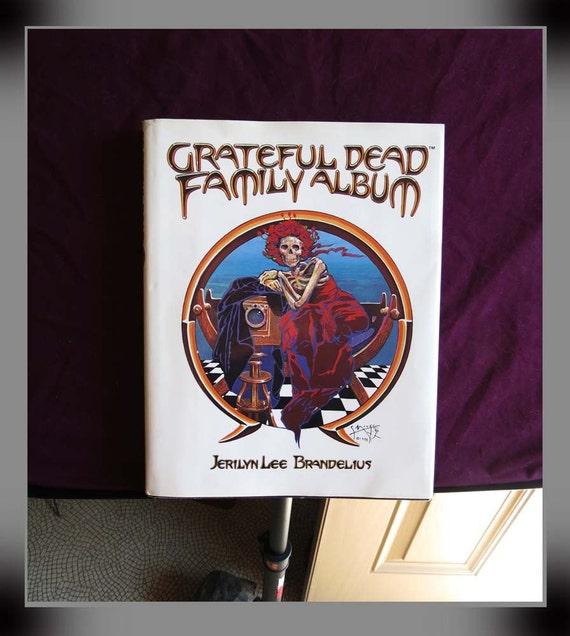 Grateful Dead / Family Album by Jerilyn Lee Brandelius / Hardcover Book / First Printing / 1989
