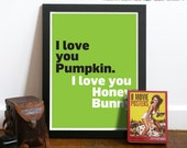 Movie Poster Quote Typography Art  Print in Black, White and Green - I love you pumpkin. I love you honey bunny - A3 poster - Pulp fiction