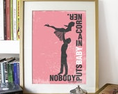 Poster Dirty Dancing Poster Movie Print Typography Art in Pink - Nobody Puts Baby in a corner Print poster art print dirty dancing poster